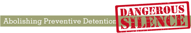 Heading: Abolishing Preventive Detention: Dangerous Silence