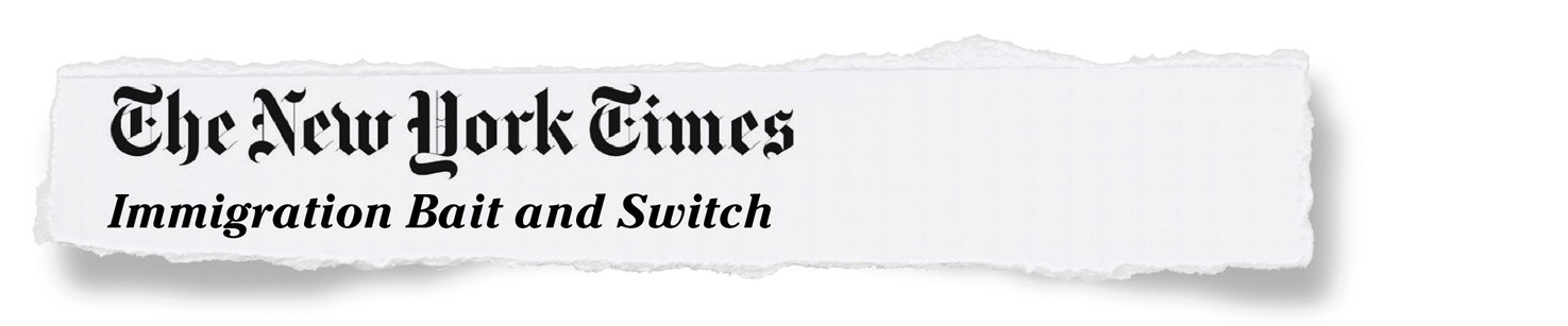 The New York Times - Immigration Bait and Switch