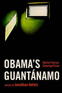 Obama's Guantanamo: Stories from an Enduring Prison
