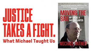 promotional image for what michael taught us event, the text reads justice take a fight and features an image of the cover of the late micahel ratner's posthumous memoir titled moving the bar