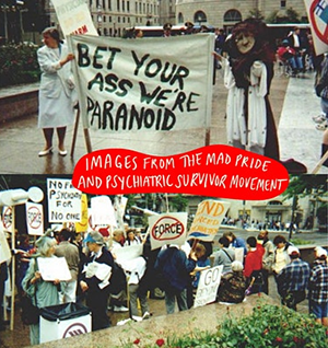 historical photos of disabled protesters with the text reading images from the mad pride and psychiatric survivors movement