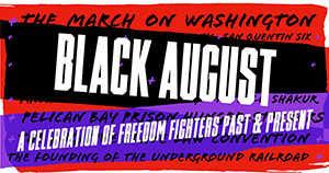 text reads black august a celebration of freedom fighters past and present