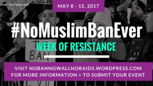 #NoMuslimBanEver Week of Resistance