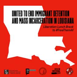 United to End Immigrant Detention and Mass Incarceratio i Louisiana