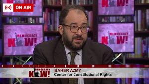 Baher Azmy on Democracy Now!